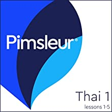Thai Phase 1, Unit 01-05: Learn to Speak and Understand Thai with Pimsleur Language Programs Audiobook by  Pimsleur Narrated by  Pimsleur