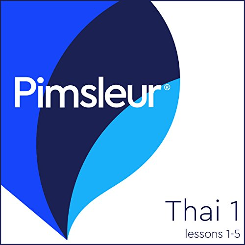 Thai Phase 1, Unit 01-05: Learn to Speak and Understand Thai with Pimsleur Language Programs (Thai Language)