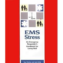EMS Stress: An Emergency Responder's Handbook For Living Well, 1e