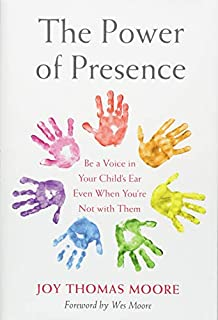 Book Cover: The Power of Presence: Be a Voice in Your Child's Ear Even When You're Not with Them