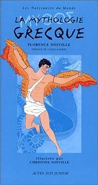 La mythologie grecque par Florence Noiville