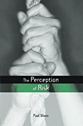 The Perception of Risk (Risk, Society and Policy) by Paul Slovic (2000-04-03)
