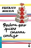 img - for Perdona pero quiero casarme contigo book / textbook / text book