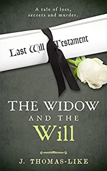 The Widow and the Will by [Thomas-Like, J.]