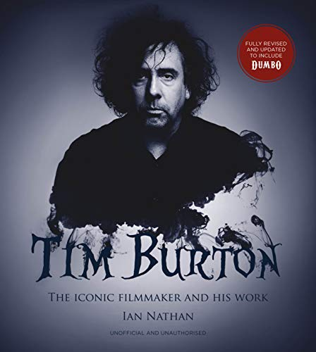 Tim Burton (updated edition): The iconic filmmaker and his work