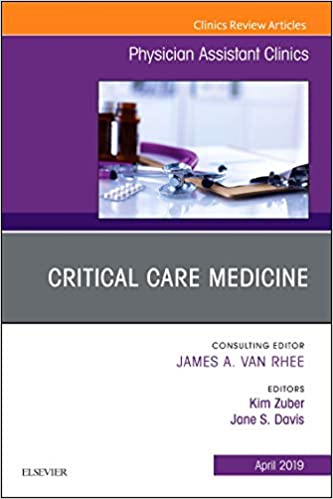 Critical Care Medicine, An Issue of Physician Assistant Clinics (The
