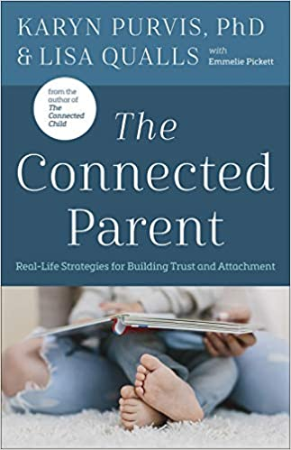 The Connected Parent - Karyn Purvis & Lisa Qualls