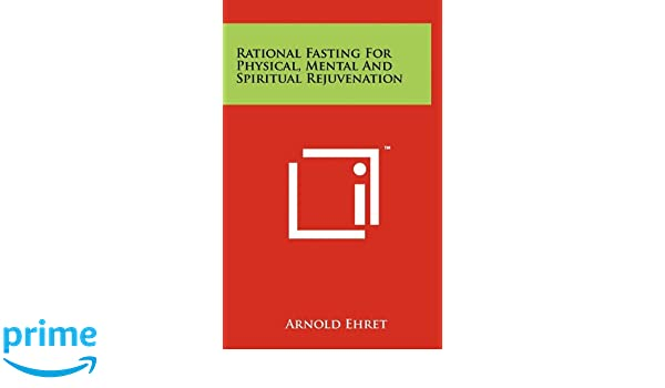 Rational Fasting For Physical Mental And Spiritual Rejuvenation