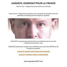 AUGUSTE POUR 2017, CANDIDAT POUR LA FRANCE: Le Livre-Programme du Candidat AUGUSTE (French Edition)