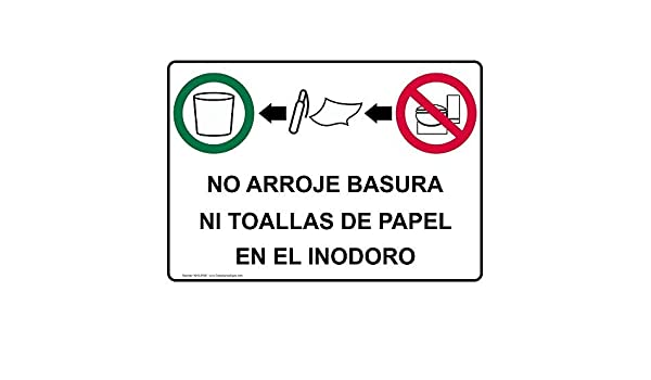 No Arroje Basura Ni Toallas De Papel En El Inodoro Sign with Spanish Text and Symbol Safety Label Decal Sticker Vinyl Label 7 X 10 Inches: Amazon.com: ...