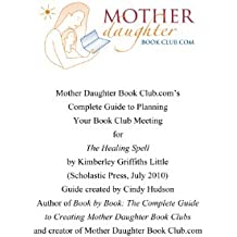 The Healing Spell by Kimberley Griffiths Little: Book Club Meeting Planner