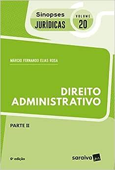 Sinopses jurídicas: Direito administrativo: Parte II - 6ª edição de 2018