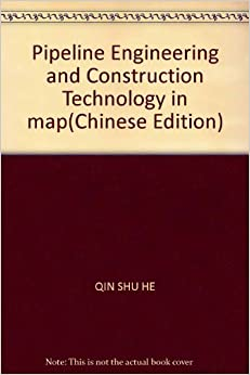 Book Pipeline Engineering and Construction Technology in map(Chinese Edition)