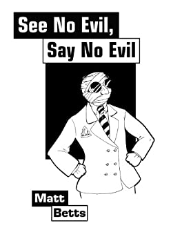 See No Evil, Say No Evil by [Betts, Matt]