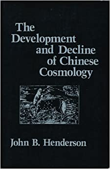 Book The Development and Decline of Chinese Cosmology (NEO-CONFUCIAN STUDIES)
