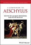 A Companion to Aeschylus (Blackwell Companions to the Ancient World)