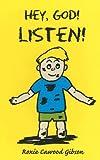 Hey, God! Listen!, Roxie C. Gibson, 1887654593