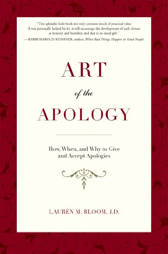 Art of the Apology: How, When, and Why to Give and Accept Apologies