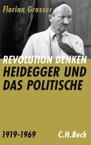 Revolution denken: Heidegger und das Politische 1919 bis 1969
