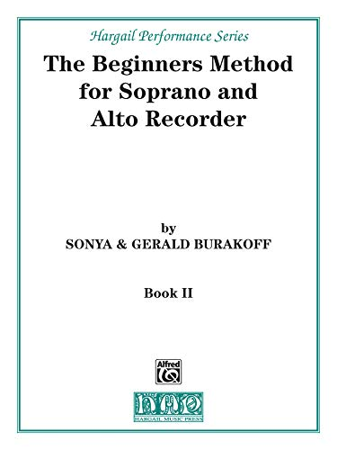 The Beginners Method for Soprano and Alto Recorder, Bk 2: Part 2 (Hargail Performance Series)