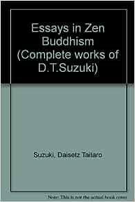 essays in buddhism suzuki Daisetz teitaro suzuki (october 18, 1870 – july 22, 1966 standard  other  works include essays in zen buddhism (three volumes), studies in.