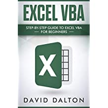 Excel VBA: Step-by-Step Guide To Excel VBA For Beginners (Excel Programming, Excel Macros)