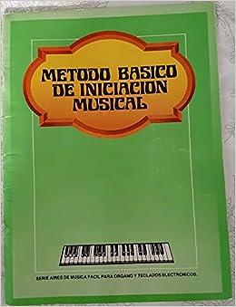 METODO BASICO DE INICIACION MUSICAL para órganos y ...