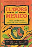 Flavors of Mexico, Marlena Spieler, 0929923669