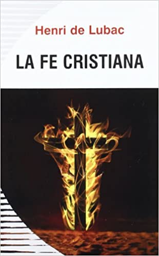La Fe Cristiana Ensayo Sobre La Estructura Del Símbolo De