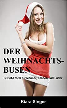 Der Weihnachtsbusen: BDSM-Erotik für Männer, Lesben und Luder