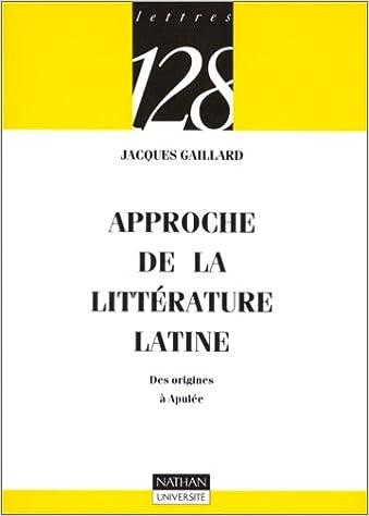 Télécharger en ligne Approche de la littérature latine : Des origines à Apulée pdf, epub ebook