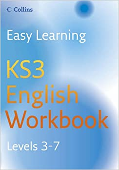 Easy Learning - KS3 English Workbook 3-7: Workbook Levels 3-7
