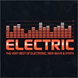 Electric: Very Best Early Electronic New Wave & Synth