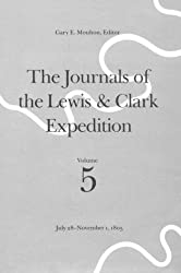 The Journals of the Lewis and Clark Expedition, Volume 5: July 28-November 1, 1805