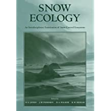 Snow Ecology: An Interdisciplinary Examination of Snow-Covered Ecosystems