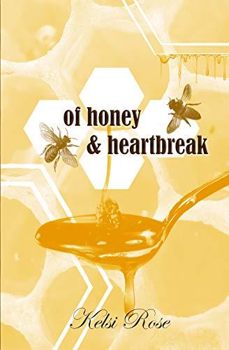 - of honey & heartbreak