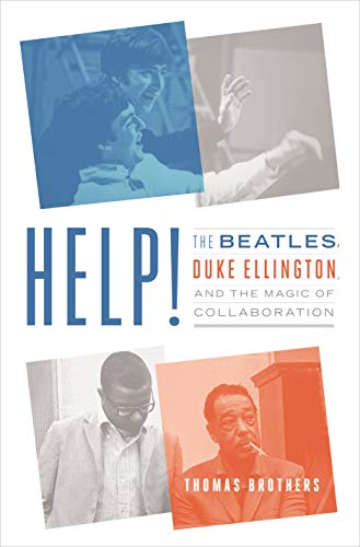 Pdf eBooks Help!: The Beatles, Duke Ellington, and the Magic of Collaboration