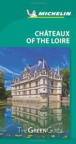 Michelin Green Guide Chateaux of the Loire: Travel Guide (Green Guide/Michelin) (Green Guides)