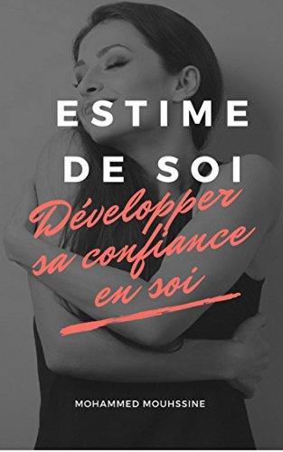 ESTIME DE SOI: Développer sa confiance en soi (French Edition)