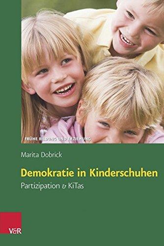 Demokratie in Kinderschuhen: Partizipation & KiTas (Frühe Bildung und Erziehung)
