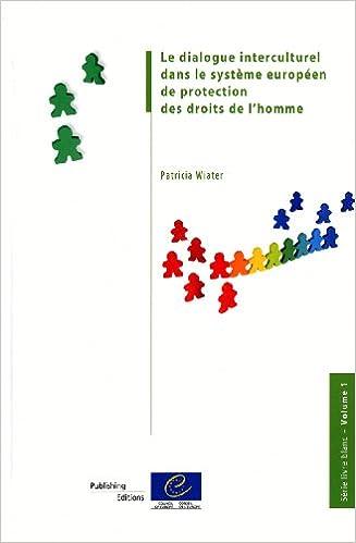 Télécharger en ligne Le dialogue interculturel dans le système européen de protection des droits de l'homme(Série livre blanc-Volume 1)(2011) pdf, epub ebook