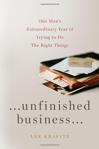 Download Unfinished Business: One Man's Extraordinary Year of Trying to Do the Right Things PDF