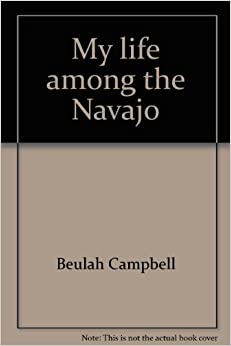 My life among the Navajo: A ministry to body and soul