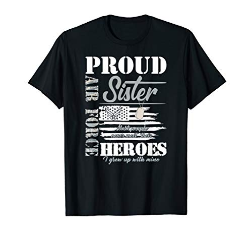 - Proud Air Force Sister Shirt Military Sis I Grew Up With My