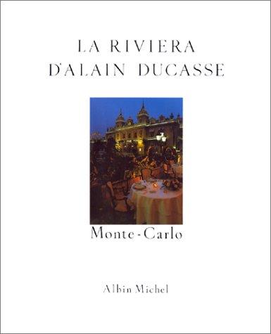 Riviera D'Alain Ducasse (La) (Cuisine - Gastronomie - Vin) (French Edition)