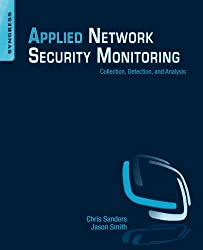 Applied Network Security Monitoring: Collection, Detection, and Analysis