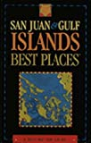 San Juan and Gulf Islands Best Places, Sasquatch Books, 1570610312