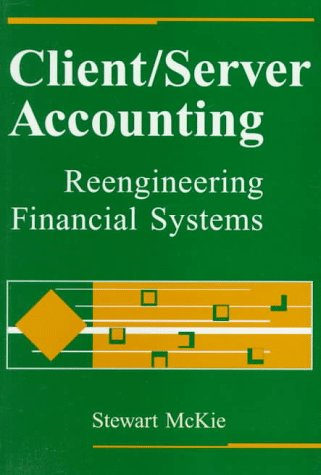 Client/Server Accounting: Reengineering Financial Systems by Wiley