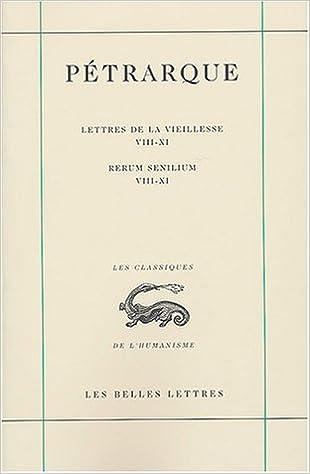 Livres gratuits Lettres de la vieillesse. Tome III, Livres VIII-XI / Rerum senilium, Libri VIII-XI pdf epub