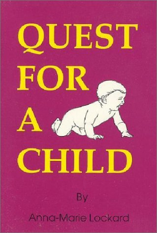 Quest for a Child: - Anna-Marie Lockard